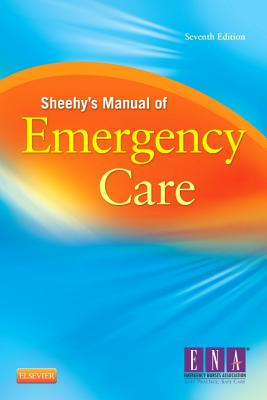 Sheehy's Manual of Emergency Care By Ena (COR)/ Zimmerman, Polly (EDT)/ Hammond, Belinda B (EDT)