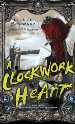 A Clockwork Heart By Schwarz, Liesel